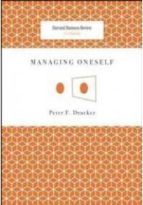 Managing Oneself (Harvard Business Review Classics) ( by Drucker, Peter Ferdinand ) [9781422123126]