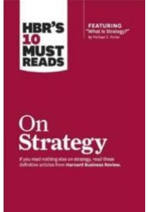 HBR's 10 Must Reads on Strategy ( by Harvard Business Review (COR) ) [9781422157985]