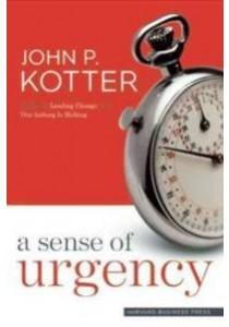 A Sense of Urgency ( by Kotter, John P. ) [9781422179710]