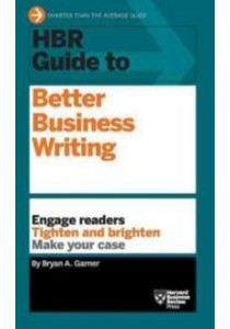 HBR Guide to Better Business Writing (Harvard Business Review Guides) ( by Garner, Bryan A. ) [9781422184035]