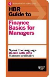 HBR Guide to Finance Basics for Managers (Harvard Business Review Guides) ( by Harvard Business Review (COR) ) [9781422187302]
