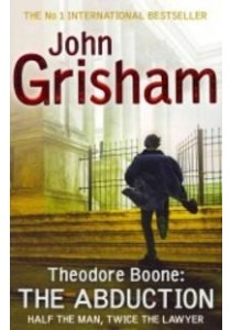 Theodore Boone: the Abduction (Theodore Boone) -- Paperback ( by Grisham, John ) [9781444714548]