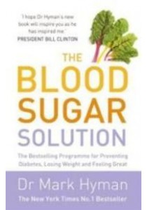 Blood Sugar Solution: Preventing Diabetes, Losing Weight & Feeling Great [9781444760583]