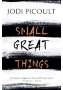 Small Great Things : 'to Kill a Mockingbird for the 21st Century' - Paperback [9781444788013]