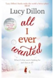 All I Ever Wanted -- Paperback ( by Dillon, Lucy ) [9781444796049]