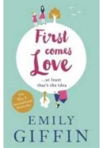 First Comes Love -- Paperback ( by Giffin, Emily ) [9781444799026]