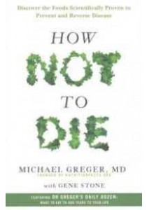 How Not to Die  [9781447282440]
