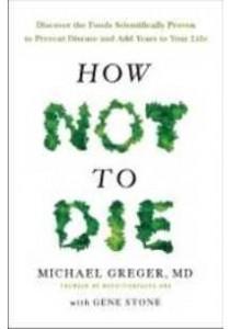 How Not to Die [9781447282464]