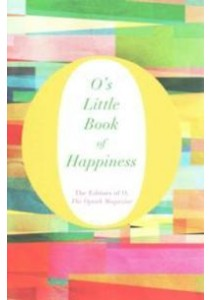 O's Little Book of Happiness (O's Little Books/guides) -- Hardback (Main Marke) ( by The Editors of O the Oprah Magazine ) [9781447294160]