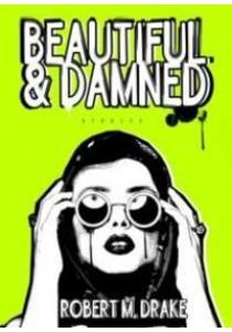 Beautiful & Damned : Stories ( by Drake, Robert M. ) [9781449484811]