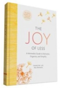 The Joy of Less : A Minimalist Guide to Declutter, Organize, and Simplify ( by Jay, Francine ) [9781452155180]