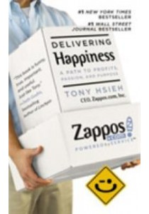 Delivering Happiness : A Path to Profits, Passion and Purpose -- Paperback ( by Hsieh, Tony ) [9781455508907]