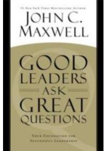 Good Leaders Ask Great Questions : Your Foundation for Successful Leadership (OME C-FORMAT) ( by Maxwell, John C. ) [9781455548040]