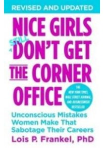 Nice Girls Don't Get the Corner Office [9781455558896]