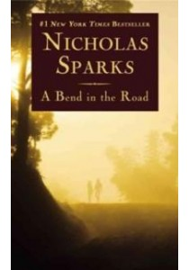 A Bend in the Road (Reissue) ( by Sparks, Nicholas ) [9781455574063]