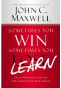 Sometimes You Win - Sometimes You Learn -- Paperback ( by Maxwell, John C. ) [9781455576951]