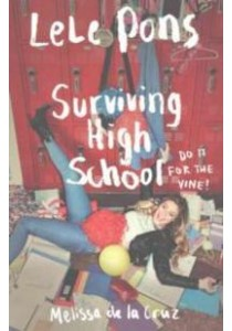 Surviving High School -- Paperback ( by Pons, Lele/ De la Cruz, Melissa ) [9781471147753]