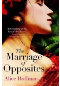 The Marriage of Opposites (OME A-Format) ( by Alice Hoffman ) [9781471156205]