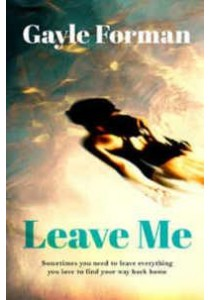 Leave Me ( by Forman, Gayle ) [9781471156786]