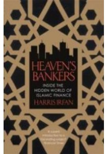Heaven's Bankers : Inside the Hidden World of Islamic Finance -- Paperback ( by Irfan, Harris ) [9781472121691]