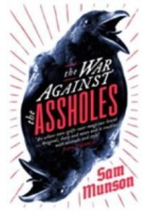 War against the Assholes -- Paperback ( by Munson, Sam ) [9781472151551]