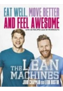 The Lean Machines : Eat Well, Move Better & Feel Awesome ( by Chapman, John/ Bustin, Leon ) [9781472236265]