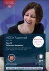 Acca F5 Performance Management : Study Text -- Paperback ( by Bpp Learning Media ) [9781472744227]