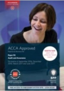 ACCA F8 Audit and Assurance : Practice and Revision Kit - Paperback [9781472744401]