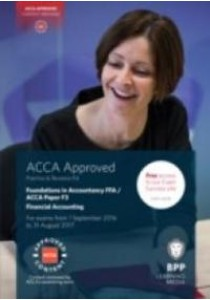 Fia Foundations of Financial Accounting Ffa (Acca F3) : Practice and Revision Kit -- Paperback ( by Bpp Learning Media ) [9781472745934]