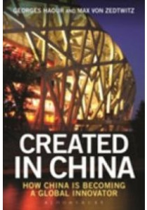 Created in China : How China Is Becoming a Global Innovator [9781472925138]