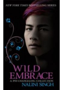 Wild Embrace: a Psy-changeling Collection -- Paperback ( by Singh, Nalini ) [9781473221598]
