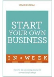 Start Your Own Business in a Week ( by Duncan, Kevin ) [9781473609365]