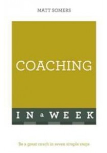 Teach Yourself Successful Coaching in a Week (Teach Yourself) (Revised Updated) [9781473609402]