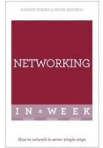 Teach Yourself Successful Networking in a Week (Teach Yourself in a Week) ( by Straw, Alison/ Michelli, Dena ) [9781473610200]