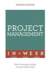 [Manser, Martin ] Project Management in a Week (Teach Yourself in a Week) (Books Kinokuniya)