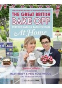 Great British Bake Off : Perfect Cakes and Bakes to Make at Home (Media Tie In) [9781473615441]
