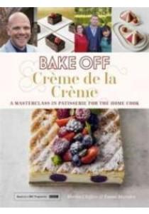 Bake Off : Creme De La Creme ( by Chiffers, Martin/ Marsden, Emma ) [9781473615663]
