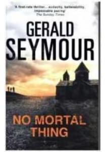 No Mortal Thing -- Paperback (English Language Edition) ( by Seymour, Gerald ) [9781473626904]