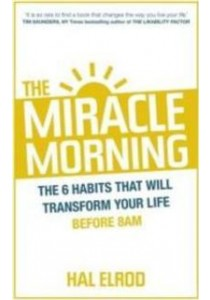 Miracle Morning : The 6 Habits That Will Transform Your Life before 8am - Paperback [9781473632158]