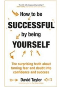 How to Be Successful by Being Yourself ( by Taylor, David ) [9781473636316]