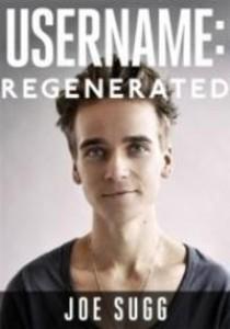 Username: Regenerated -- Hardback ( by Sugg, Joe/ Birdi, Amrit ) [9781473636941]