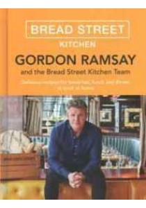 Gordon Ramsay Bread Street Kitchen : Delicious Recipes for Breakfast, Lunch and Dinner to Cook at Home -- Hardback ( by Ramsay, Gordon ) [9781473651432]