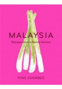 Malaysia : Recipes from a Family Kitchen -- Hardback ( by Coombes, Ping ) [9781474601498]