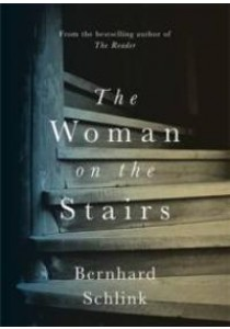 The Woman on the Stairs ( by Schlink, Bernhard ) [9781474604994]