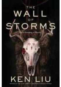 Wall of Storms (The Dandelion Dynasty) (OME TPB) ( by Liu, Ken ) [9781481485210]