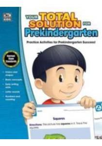 Your Total Solution for Prekindergarten [9781483812922]