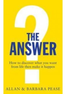 The Answer: How to take charge of your life & become the person you want to be [9781489214621]