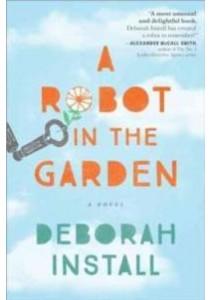 A Robot in the Garden ( by Install, Deborah ) [9781492631262]
