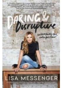 Daring & Disruptive : Unleashing the Entrepreneur ( by Messenger, Lisa ) [9781501135866]