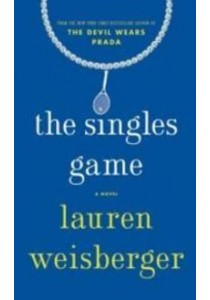 The Singles Game (OME A-Format) ( by Weisberger, Lauren ) [9781501147036]